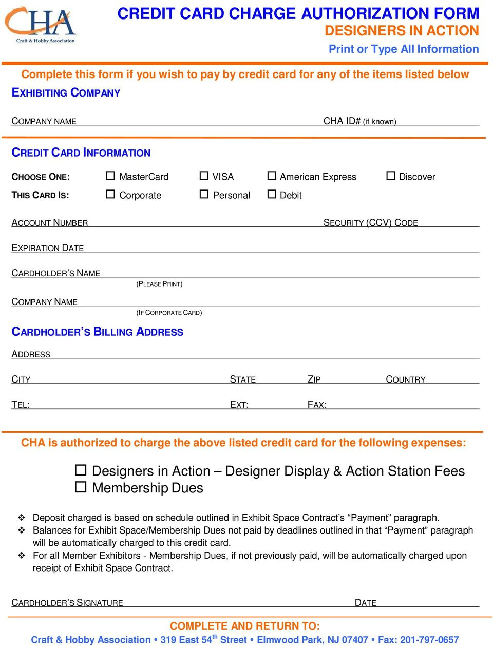 CARDHOLDER S NAME COMPANY NAME (PLEASE PRINT) (IF CORPORATE CARD) CARDHOLDER S BILLING ADDRESS ADDRESS CITY STATE ZIP COUNTRY TEL: EXT: FAX: CHA is authorized to charge the above listed credit card