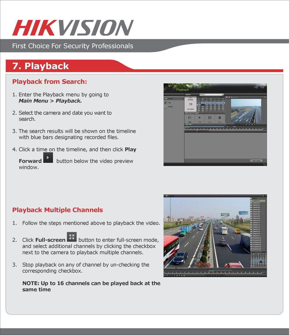 button below the video preview Playback Multiple Channels 1. Follow the steps mentioned above to playback the video. 2.