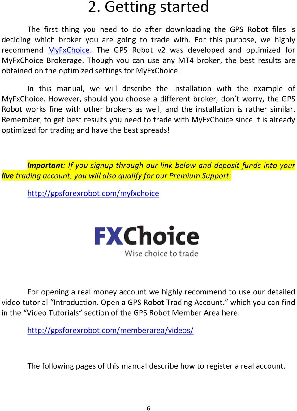 In this manual, we will describe the installation with the example of MyFxChoice.