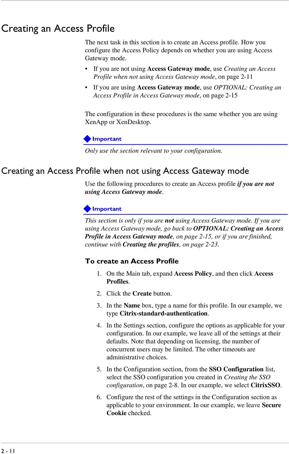 Profile in Access Gateway mode, on page 2-15 The configuration in these procedures is the same whether you are using XenApp or XenDesktop.