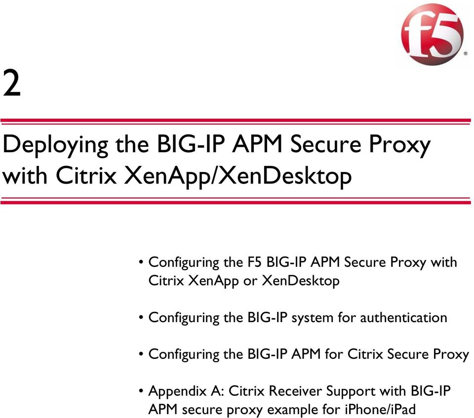 BIG-IP system for authentication Configuring the BIG-IP APM for Citrix Secure Proxy