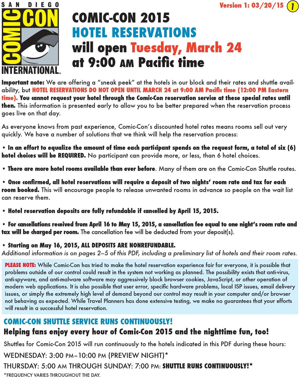 You cannot request your hotel through the Comic-Con reservation service at these special rates until then.