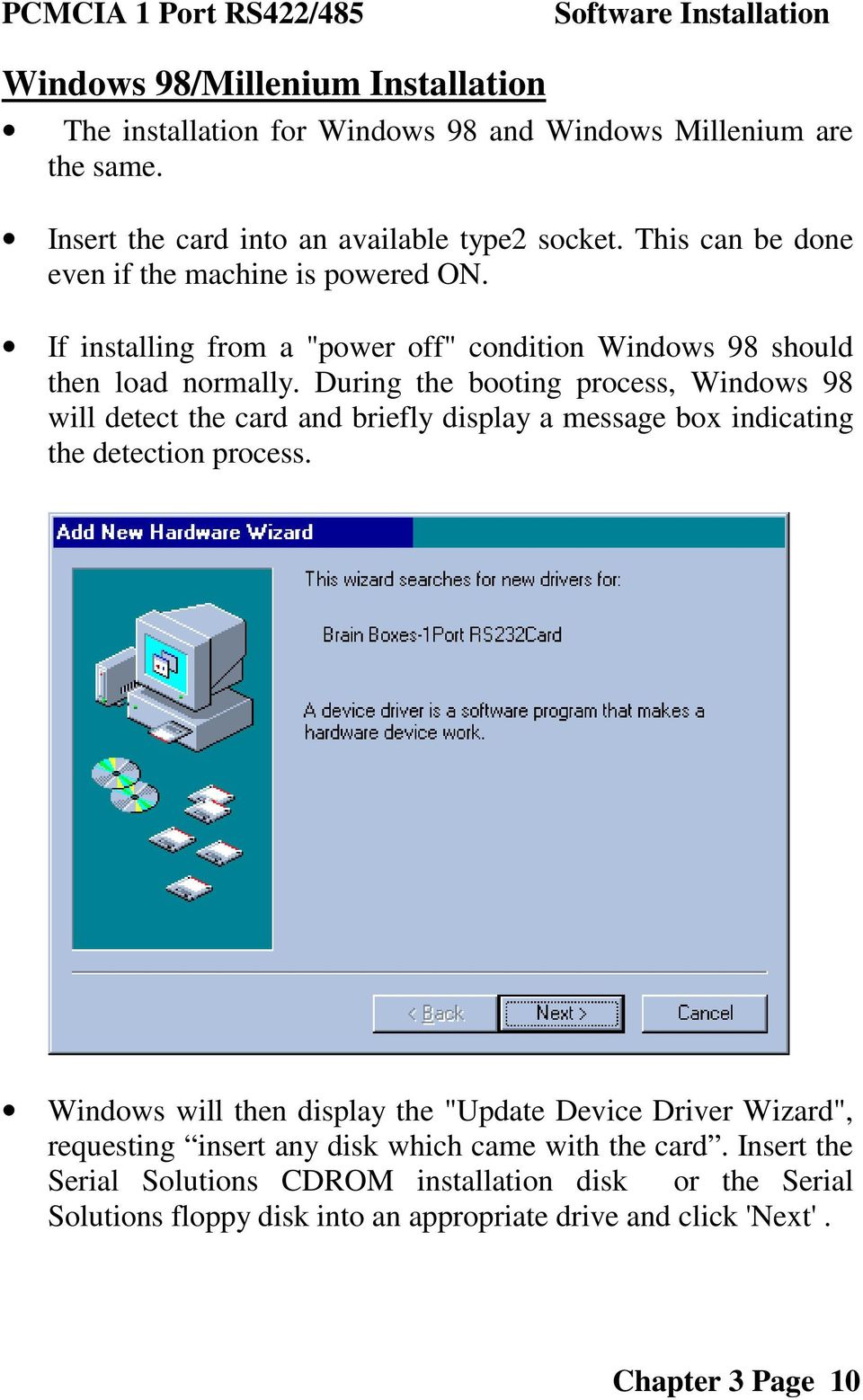 During the booting process, Windows 98 will detect the card and briefly display a message box indicating the detection process.