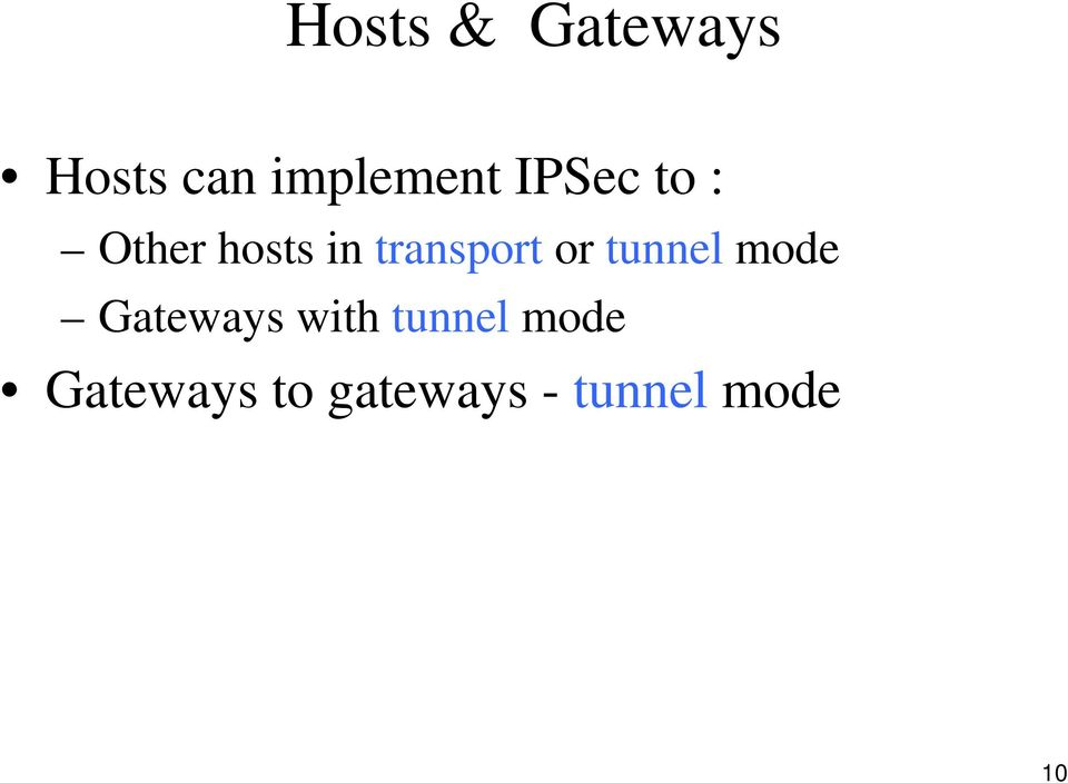 or tunnel mode Gateways with tunnel