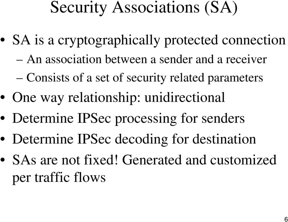 parameters One way relationship: unidirectional Determine IPSec processing for senders
