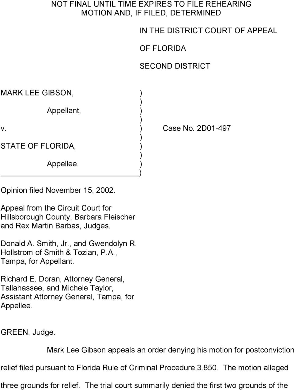 , and Gwendolyn R. Hollstrom of Smith & Tozian, P.A., Tampa, for Appellant. Richard E. Doran, Attorney General, Tallahassee, and Michele Taylor, Assistant Attorney General, Tampa, for Appellee.