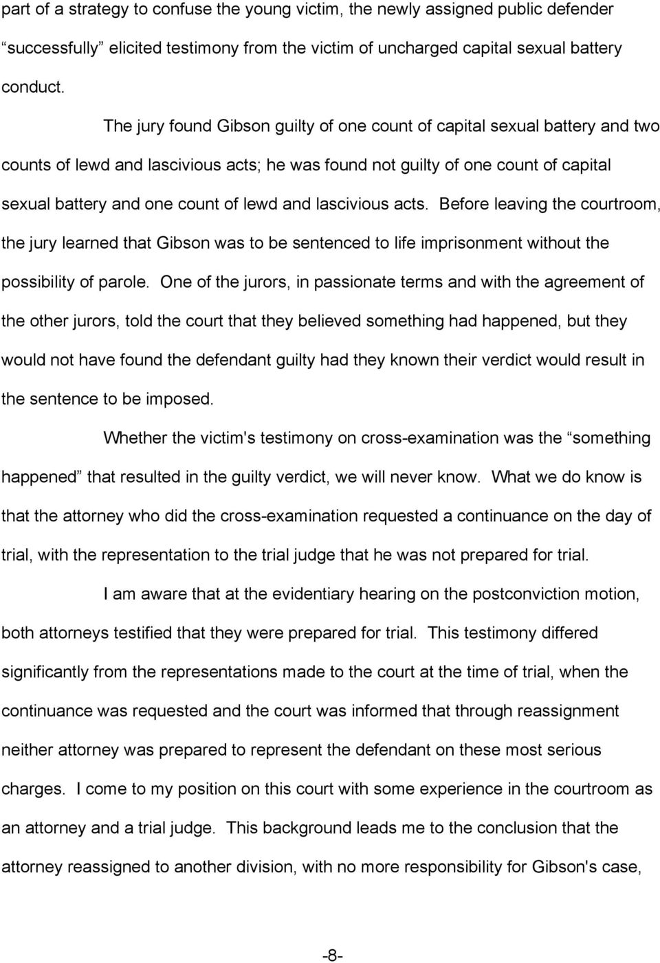 and lascivious acts. Before leaving the courtroom, the jury learned that Gibson was to be sentenced to life imprisonment without the possibility of parole.