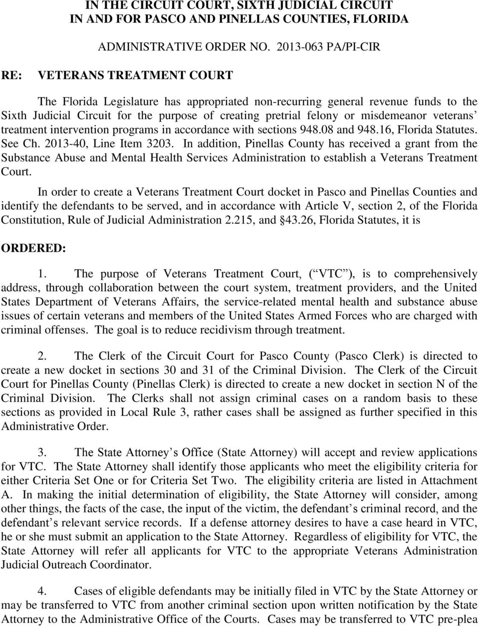 or misdemeanor veterans treatment intervention programs in accordance with sections 948.08 and 948.16, Florida Statutes. See Ch. 2013-40, Line Item 3203.