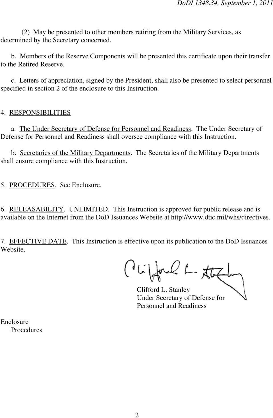 The Under Secretary of Defense for Personnel and Readiness. The Under Secretary of Defense for Personnel and Readiness shall oversee compliance with this Instruction. b.