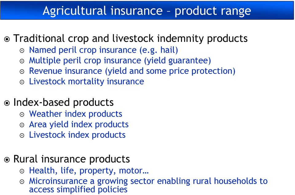 mortality insurance Index based products Weather index products Area yield index products Livestock index products Rural