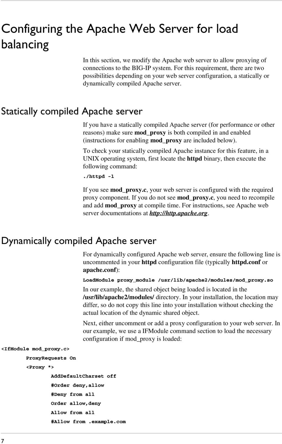 Statically compiled Apache server If you have a statically compiled Apache server (for performance or other reasons) make sure mod_proxy is both compiled in and enabled (instructions for enabling