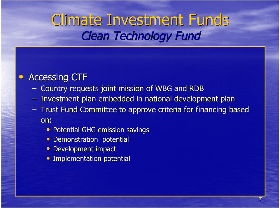 Committee to approve criteria for financing based on: Potential GHG