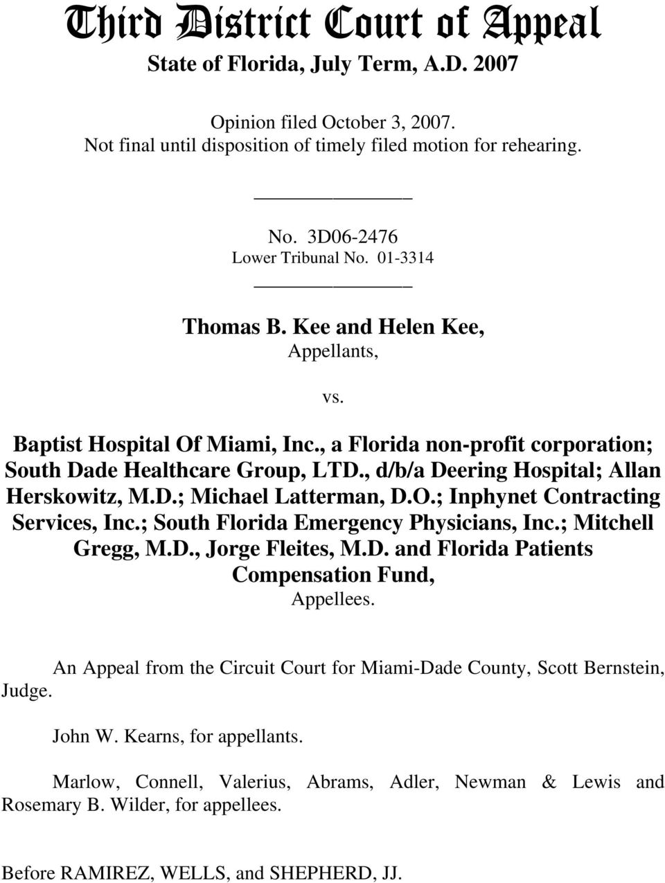 D.; Michael Latterman, D.O.; Inphynet Contracting Services, Inc.; South Florida Emergency Physicians, Inc.; Mitchell Gregg, M.D., Jorge Fleites, M.D. and Florida Patients Compensation Fund, Appellees.