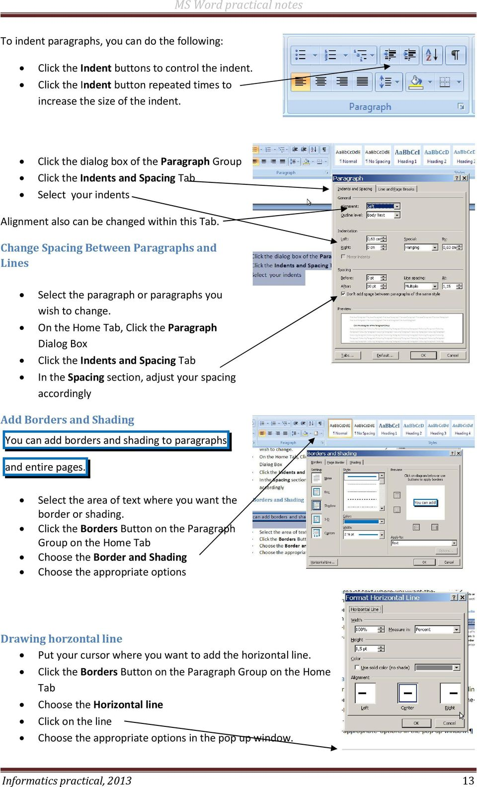 Change Spacing Between Paragraphs and Lines Select the paragraph or paragraphs you wish to change.