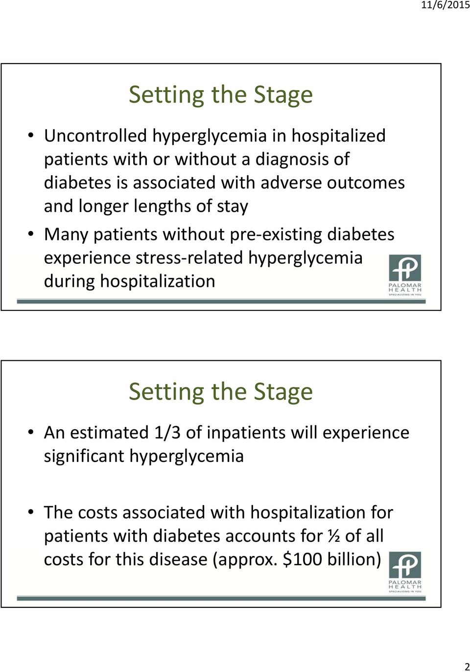 hyperglycemia during hospitalization Setting the Stage An estimated 1/3 of inpatients will experience significant hyperglycemia