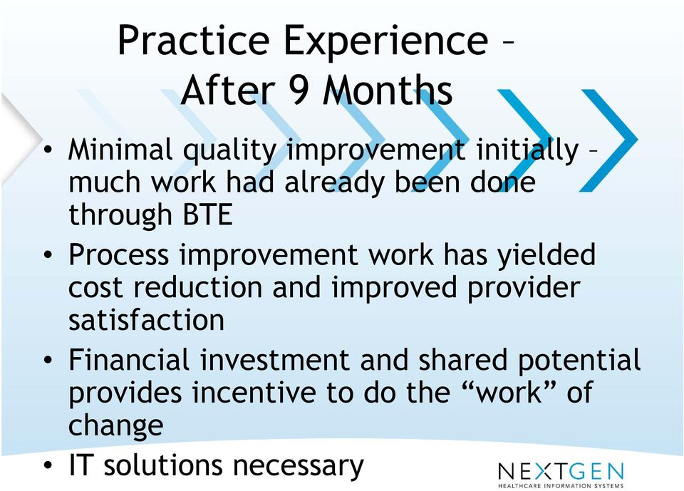 cost reduction and improved provider satisfaction Financial investment and