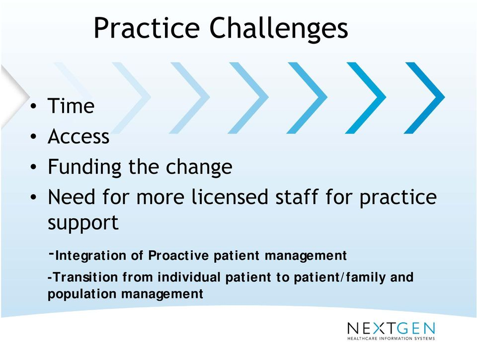-Integration of Proactive patient management -Transition