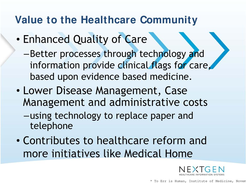 Lower Disease Management, Case Management and administrative costs using technology to replace paper