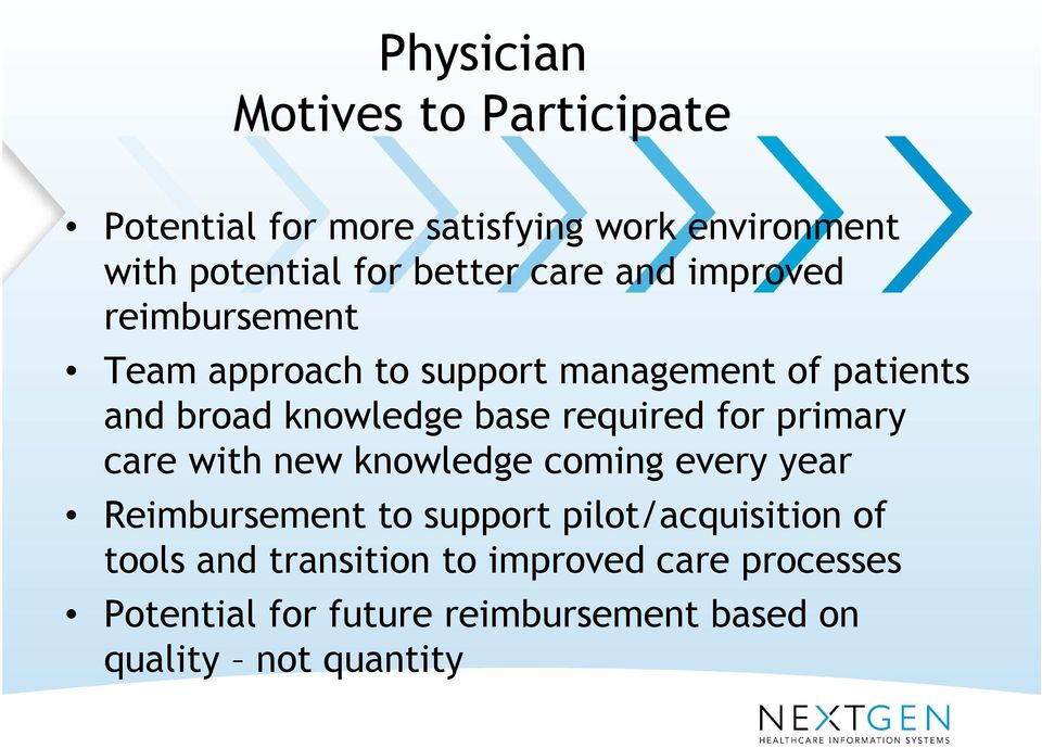required for primary care with new knowledge coming every year Reimbursement to support pilot/acquisition
