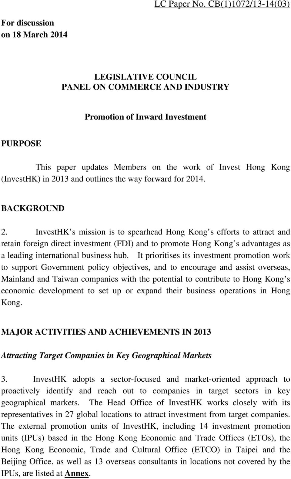 Kong (InvestHK) in 2013 and outlines the way forward for 2014. BACKGROUND 2.