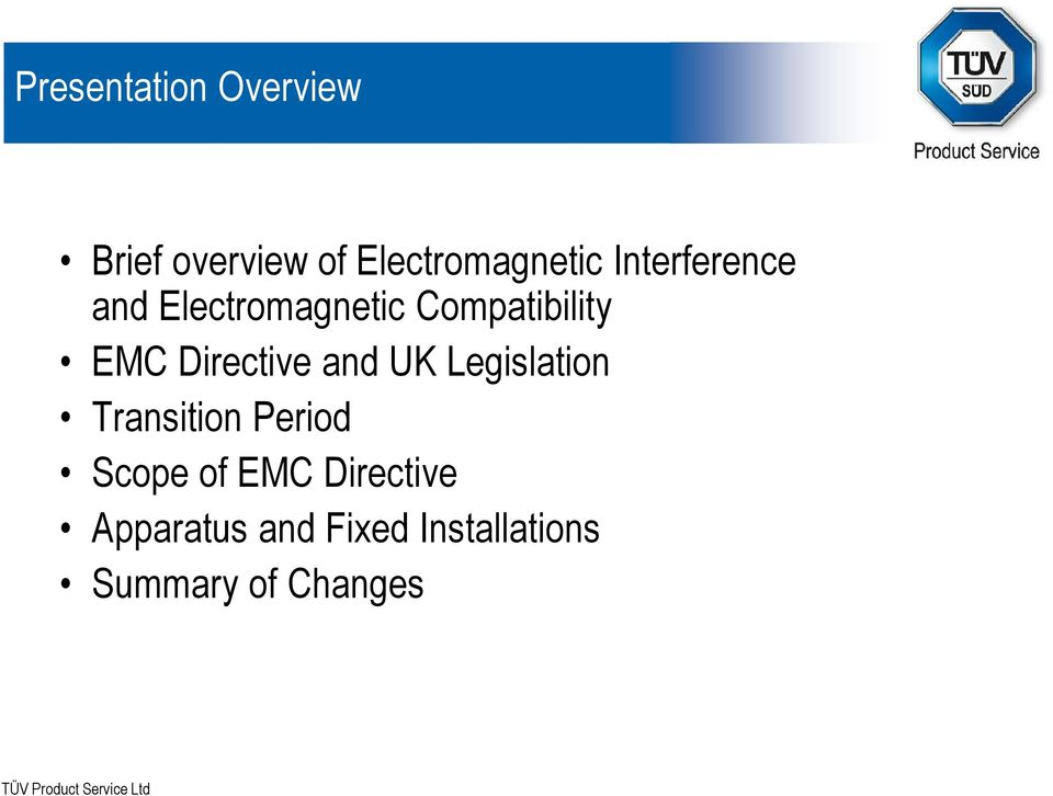 Directive and UK Legislation Transition Period Scope of