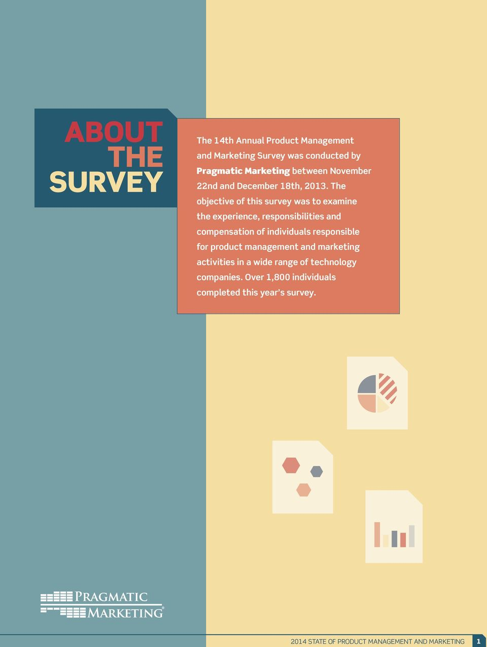 The objective of this survey was to examine the experience, responsibilities and compensation of