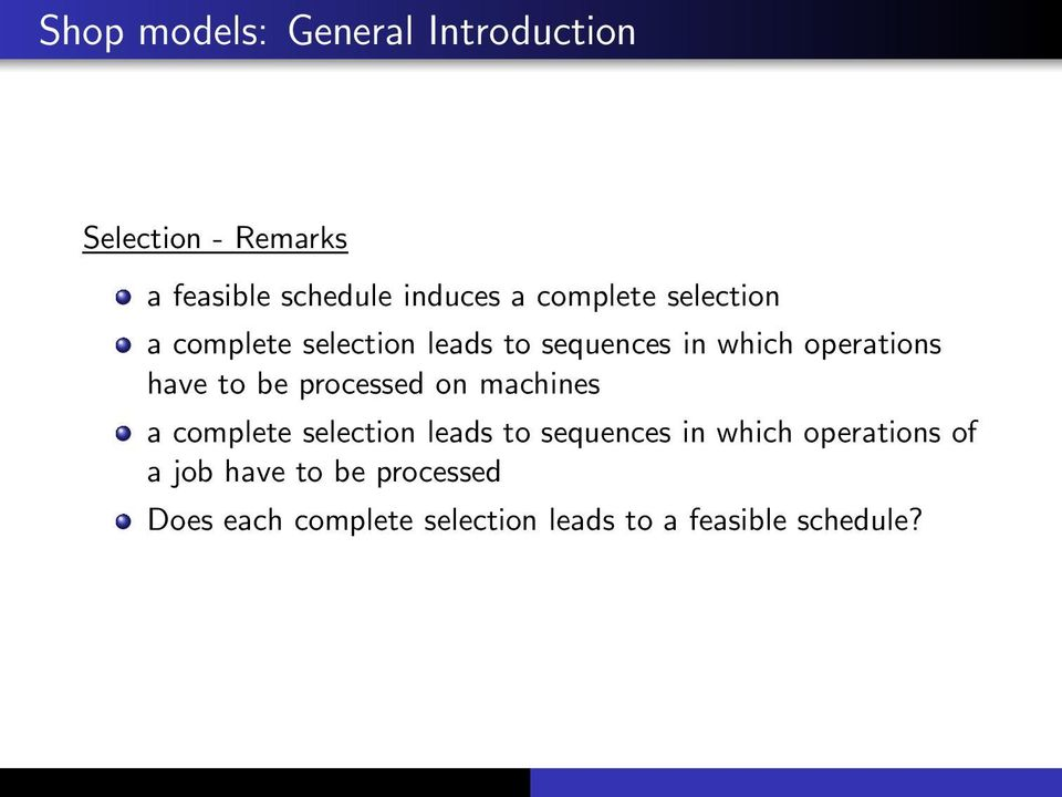to be processed on machines a complete selection leads to sequences in which