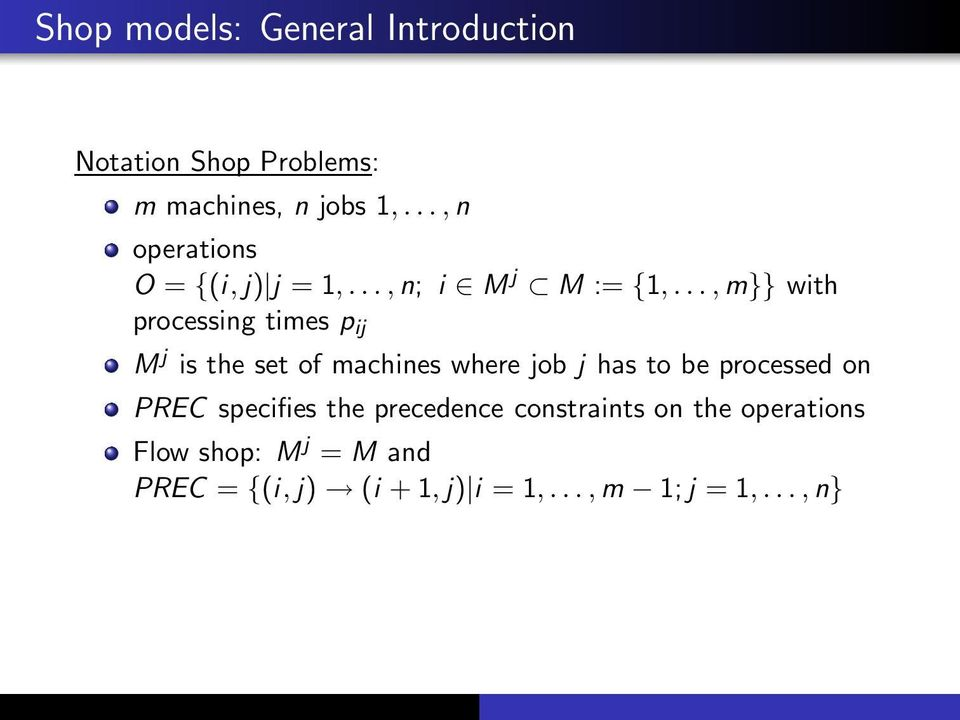.., m}} with processing times p ij M j is the set of machines where job j has to be processed