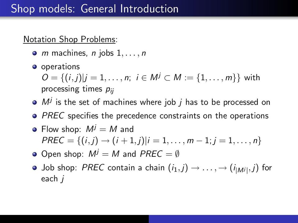 .., m}} with processing times p ij M j is the set of machines where job j has to be processed on PREC specifies the