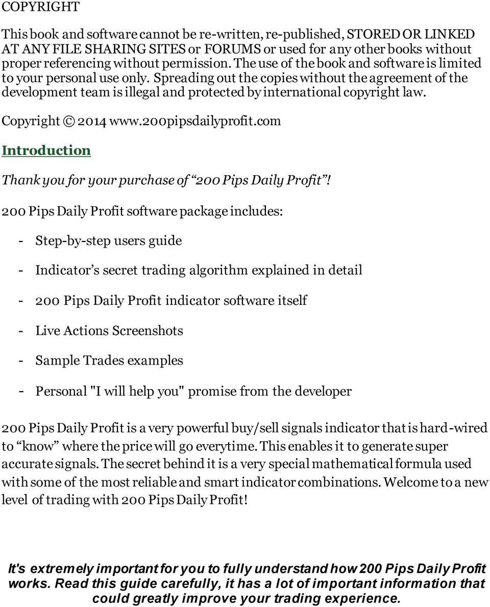Copyright 2014 www.200pipsdailyprofit.com Introduction Thank you for your purchase of 200 Pips Daily Profit!