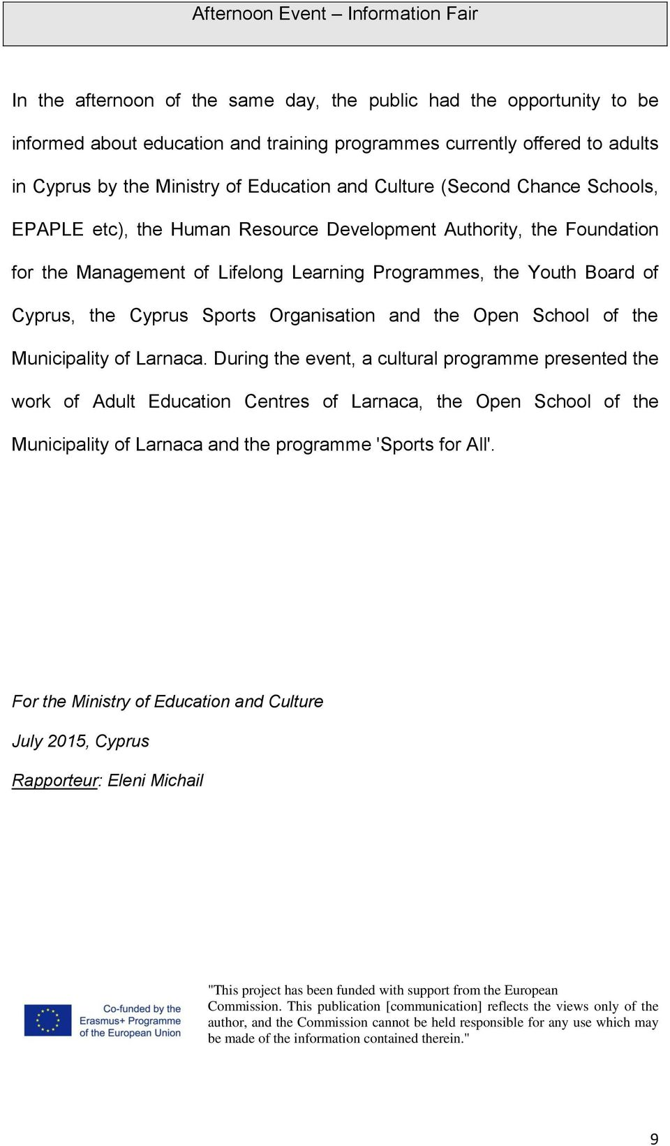 Cyprus, the Cyprus Sports Organisation and the Open School of the Municipality of Larnaca.
