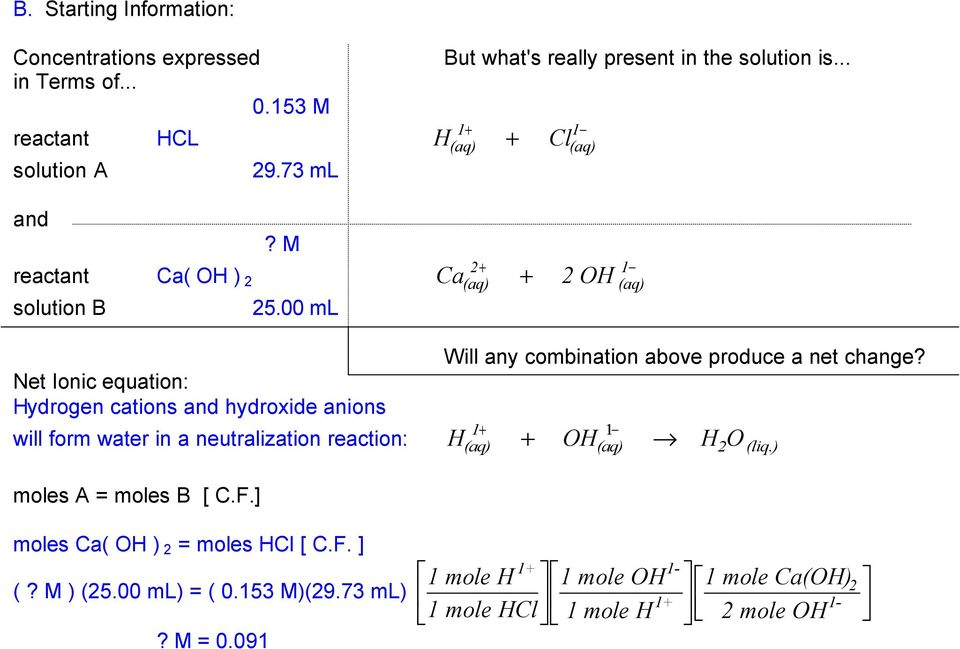 ) will form water in a neutralization reaction: H + OH H O moles Ca( OH ) = moles HCl [ C.