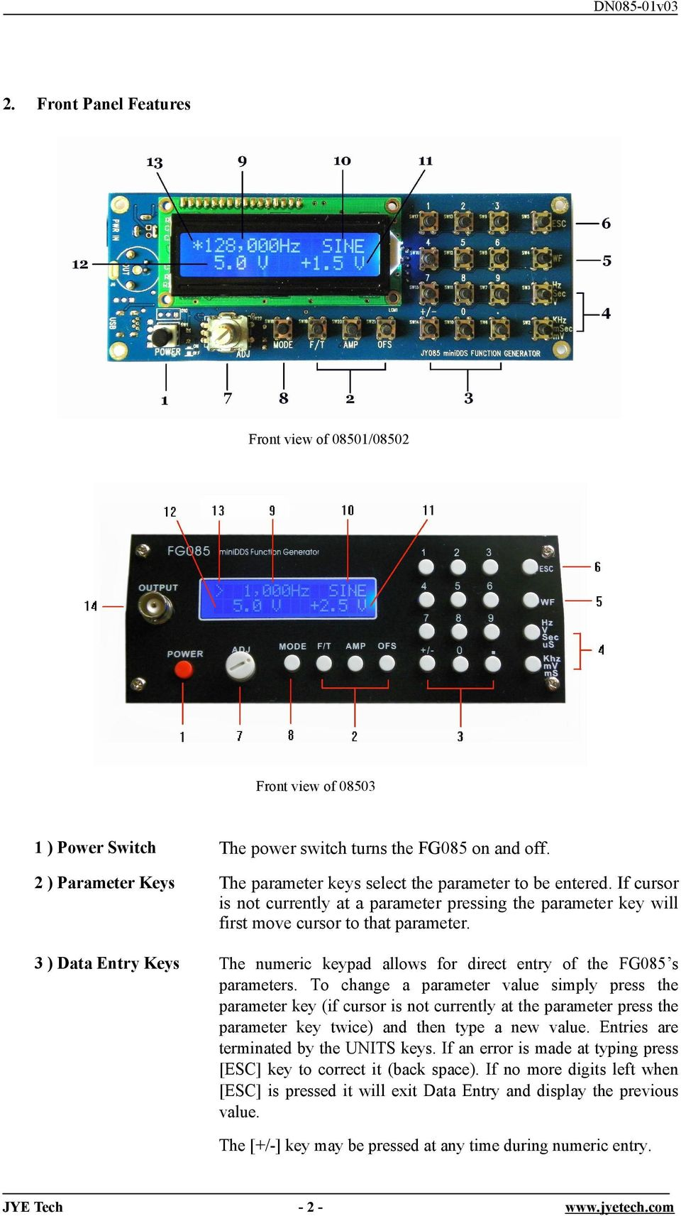 3 ) Data Entry Keys The numeric keypad allows for direct entry of the FG085 s parameters.