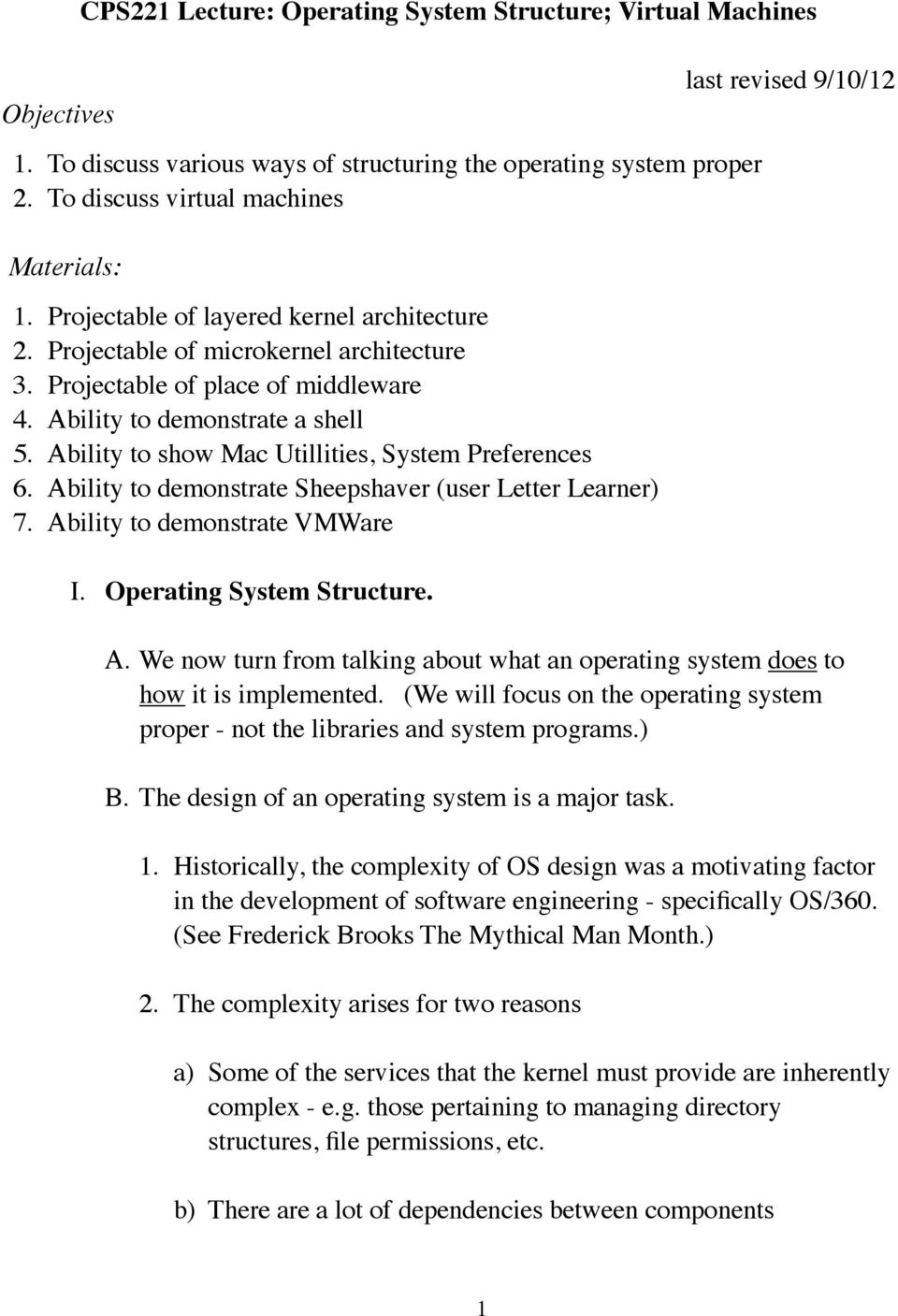 Ability to show Mac Utillities, System Preferences 6. Ability to demonstrate Sheepshaver (user Letter Learner) 7. Ability to demonstrate VMWare I. Operating System Structure. last revised 9/10/12 A.