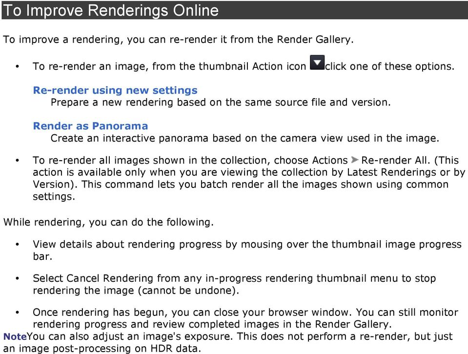 To re-render all images shown in the collection, choose Actions Re-render All. (This action is available only when you are viewing the collection by Latest Renderings or by Version).
