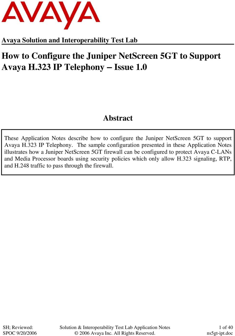 The sample configuration presented in these Application Notes illustrates how a Juniper NetScreen 5GT firewall can be configured to