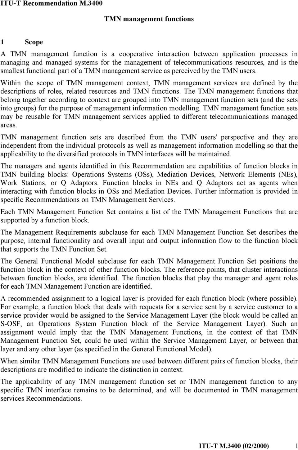 resources, and is the smallest functional part of a TMN management service as perceived by the TMN users.