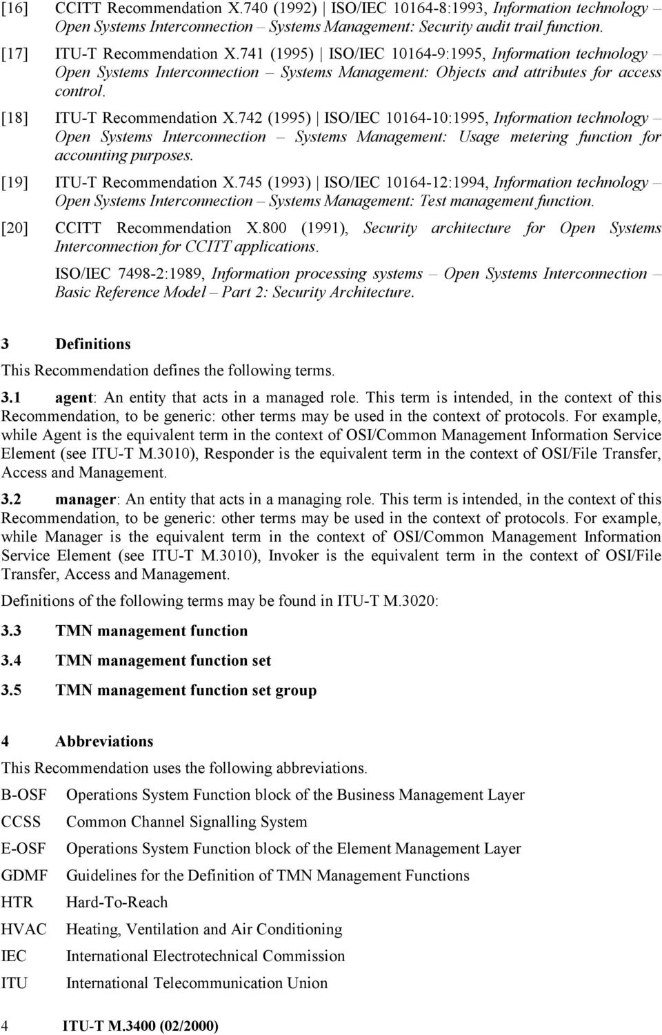 742 (1995) ISO/IEC 10164-10:1995, Information technology Open Systems Interconnection Systems Management: Usage metering function for accounting purposes. [19] ITU-T Recommendation X.