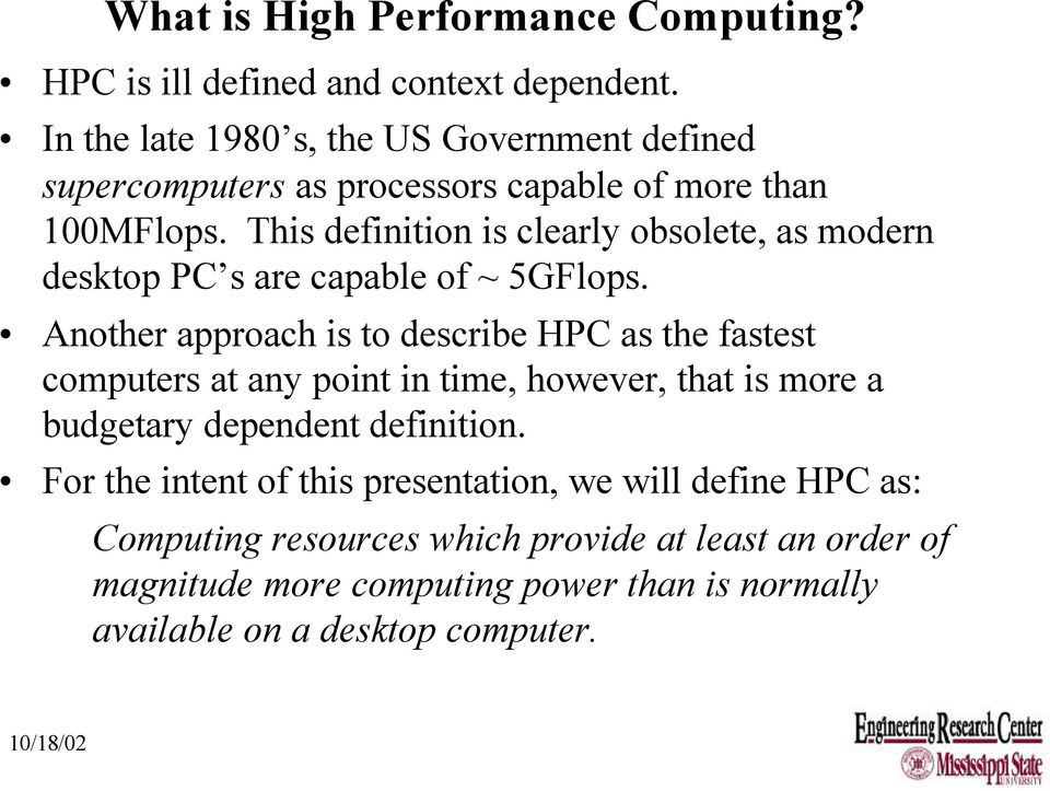 This definition is clearly obsolete, as modern desktop PC s are capable of ~ 5GFlops.
