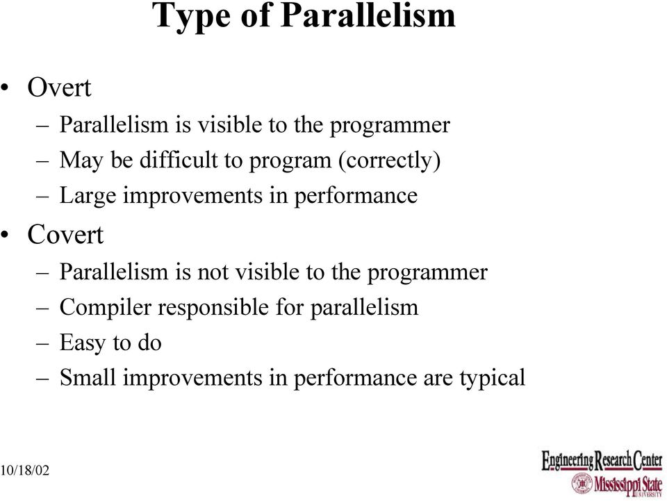 Covert Parallelism is not visible to the programmer Compiler