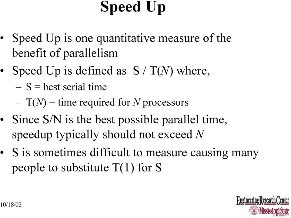 processors Since S/N is the best possible parallel time, speedup typically should