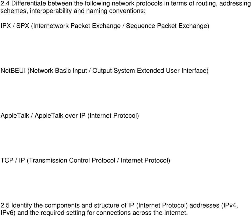 User Interface) AppleTalk / AppleTalk over IP (Internet Protocol) TCP / IP (Transmission Control Protocol / Internet Protocol) 2.