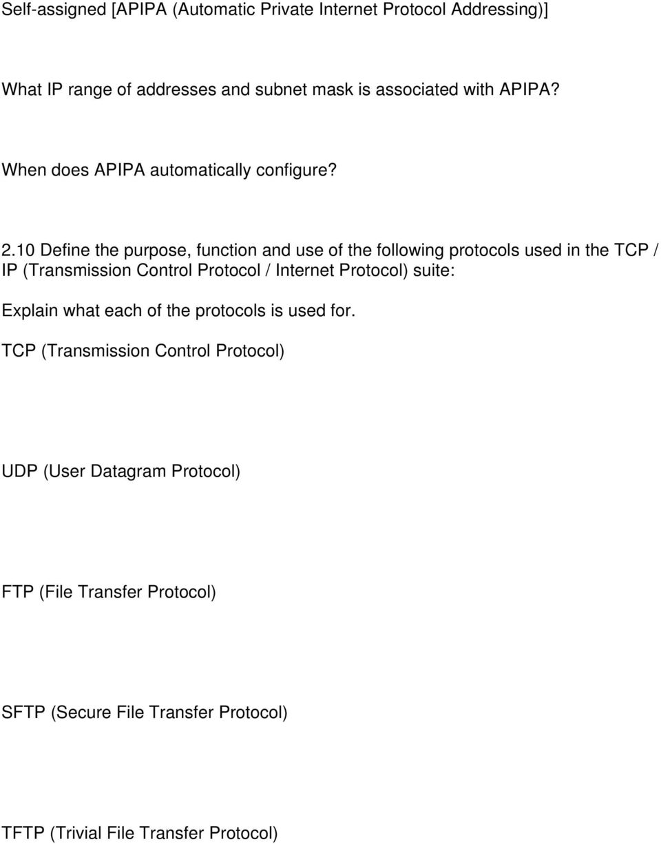 10 Define the purpose, function and use of the following protocols used in the TCP / IP (Transmission Control Protocol / Internet