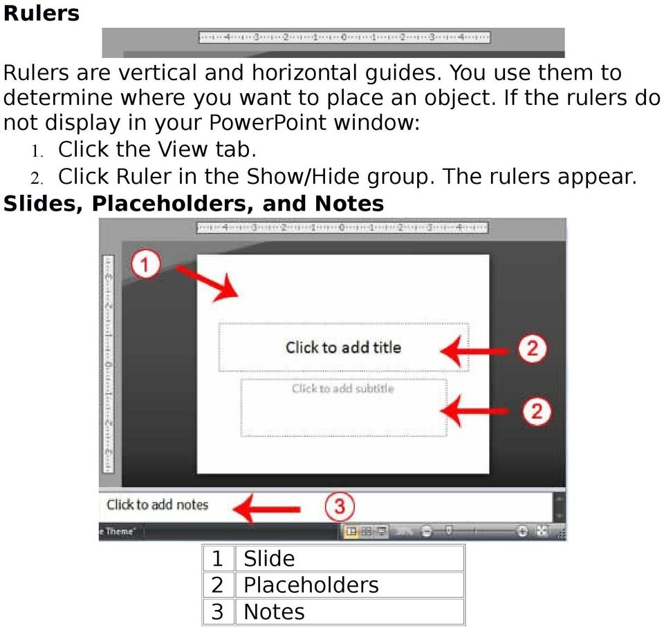If the rulers do not display in your PowerPoint window: 1. Click the View tab.