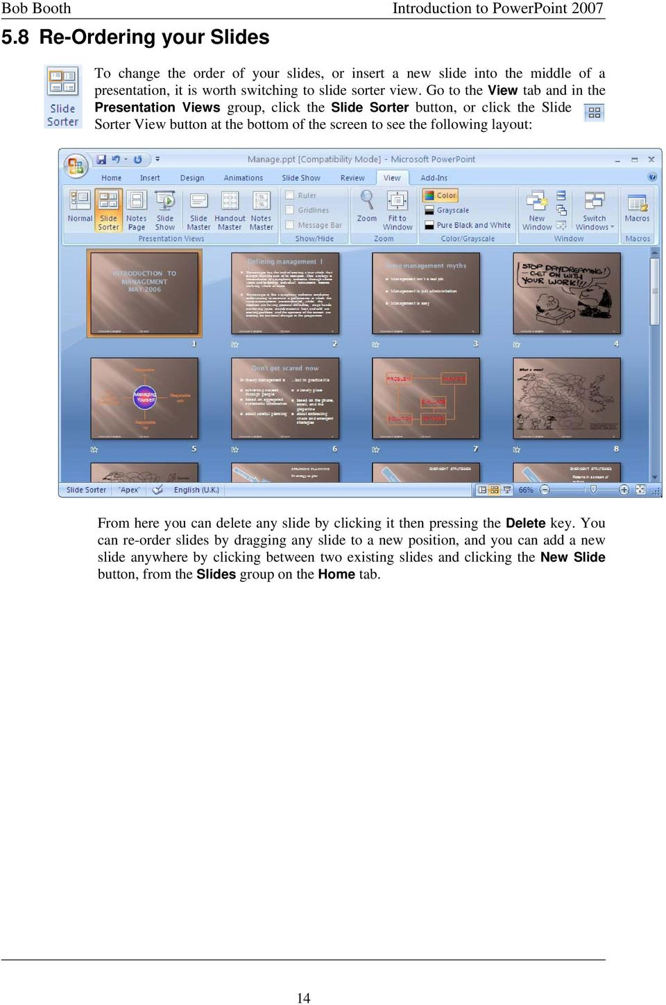 see the following layout: From here you can delete any slide by clicking it then pressing the Delete key.