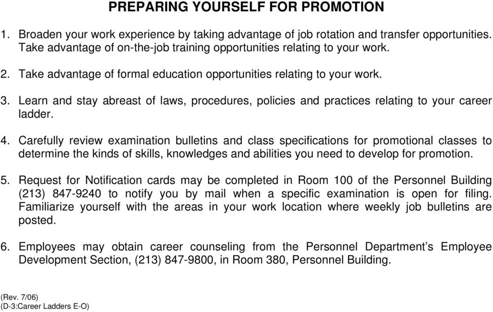 Learn and stay abreast of laws, procedures, policies and practices relating to your career ladder. 4.
