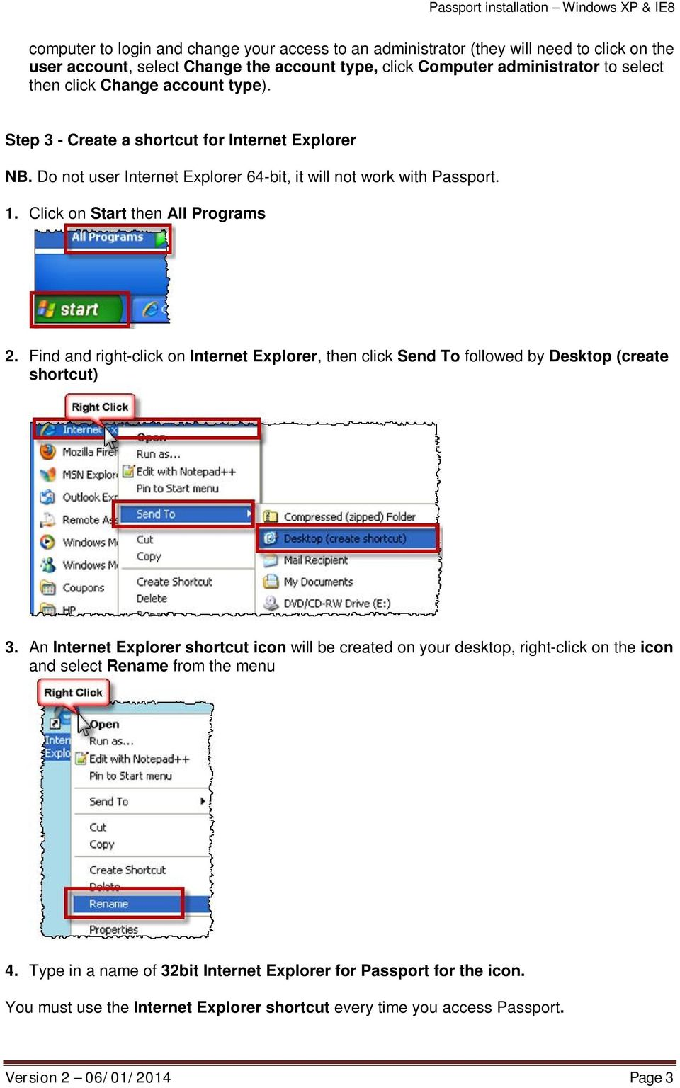 Find and right-click on Internet Explorer, then click Send To followed by Desktop (create shortcut) 3.