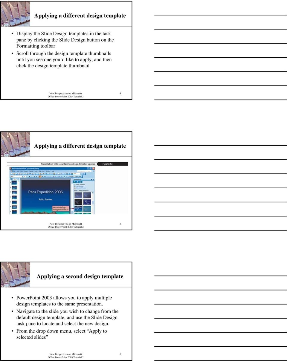 5 Applying a second design template PowerPoint 2003 allows you to apply multiple design templates to the same presentation.