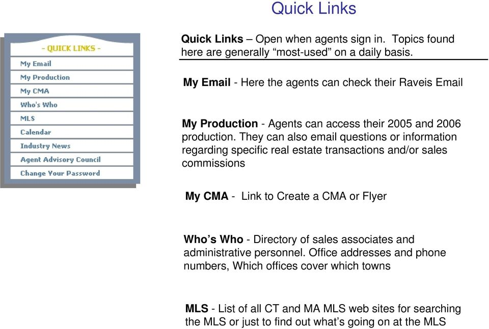 They can also email questions or information regarding specific real estate transactions and/or sales commissions My CMA - Link to Create a CMA or Flyer Who s