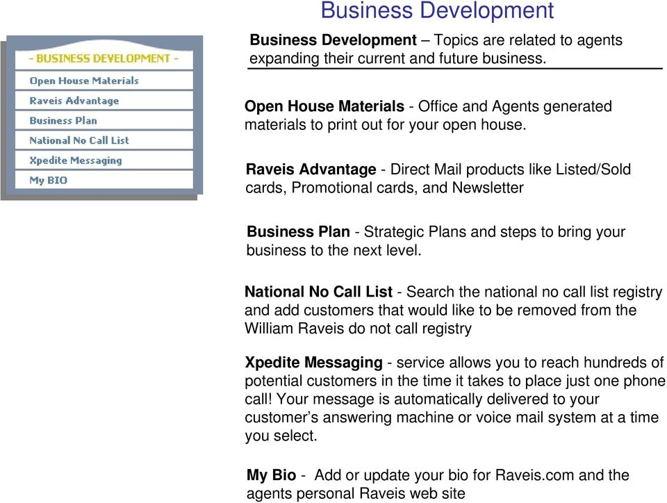 Raveis Advantage - Direct Mail products like Listed/Sold cards, Promotional cards, and Newsletter Business Plan - Strategic Plans and steps to bring your business to the next level.